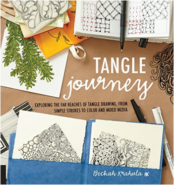 Tangle Journey: Exploring the Far Reaches of Tangle Drawing, from Simple Strokes to Color and Mixed Media by Beckah Krahula